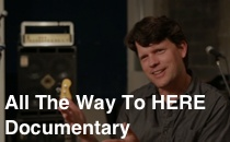 All the Way To HERE Documentary Video